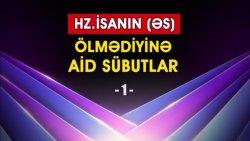 Hz. İsanın (ə.s.) ölmədiyinə aid sübutlar - 1