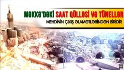 Hz. Mehdinin (ə.s) zühuruna az qaldı - Məkkə hadisələri