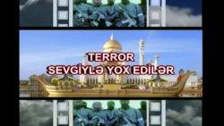 Terror sevgiylə yox edilər