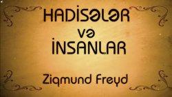 Hadisələr və insanlar - Ziqmund Freyd