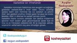Aygün Sadıqzadə - Xəstəliklər bir imtahandır