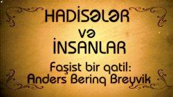 Hadisələr və insanlar - Anders Berinq Breyvik