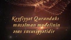 Ramiq Vəliyev - Keyfiyyət Qurandaki müsəlman modelinin əsas xüsusiyyətidir